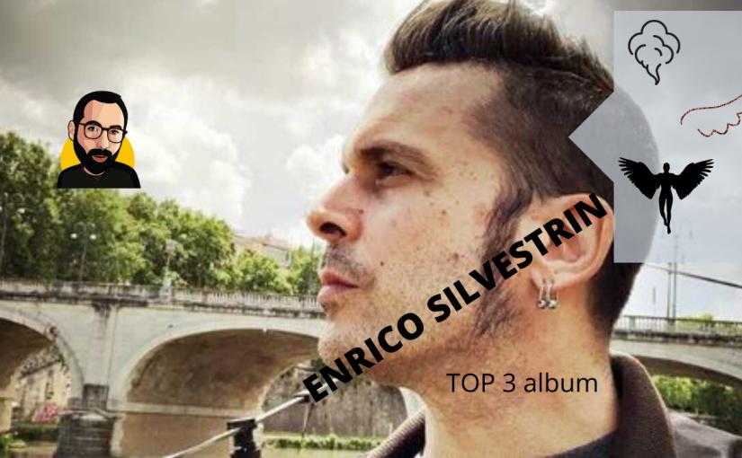Top 3: gli album di ENRICO SILVESTRIN(ALIVE).