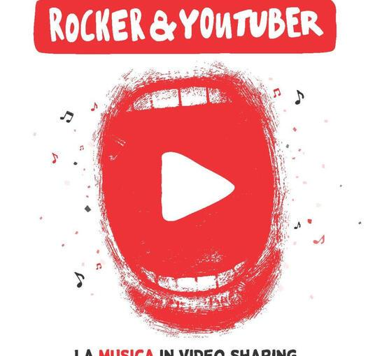 Rocker & Youtuber – La musica in video sharing (con i protagonisti italiani di Youtube). Il nuovo libro di FRANCESCOBOMMARTINI